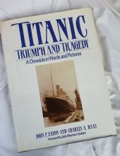 Titanic - Triumph & Tragedy 1986 1st Edition - Signed!